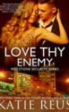 Love Thy Enemy by Katie Reus
