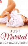 Just Married by Jenna Bayley-Burke