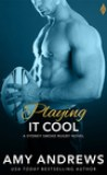 Playing it Cool by Amy Andrews