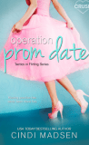 Operation Prom Date by Cindi Madsen