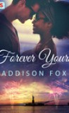 Forever Yours by Addison Fox