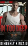 In Too Deep by Kimberly Kincaid