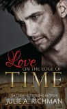 Love on the Edge of Time by Julie A. Richman