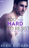Too Hard to Resist by Robin Bielman
