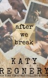 After We Break by Katy Regnery