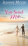 You Send Me by Jeannie Moon