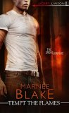 Tempt the Flames by Marnee Blake