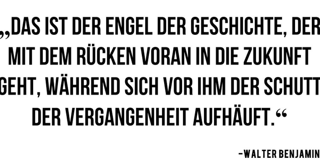 Zitat Walter Benjamin unterwegsinsachenkunst