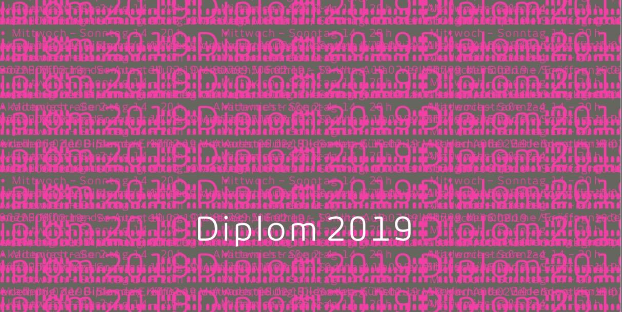 Diplom Ausstellung 2019 Akademie der bildenden Künste München