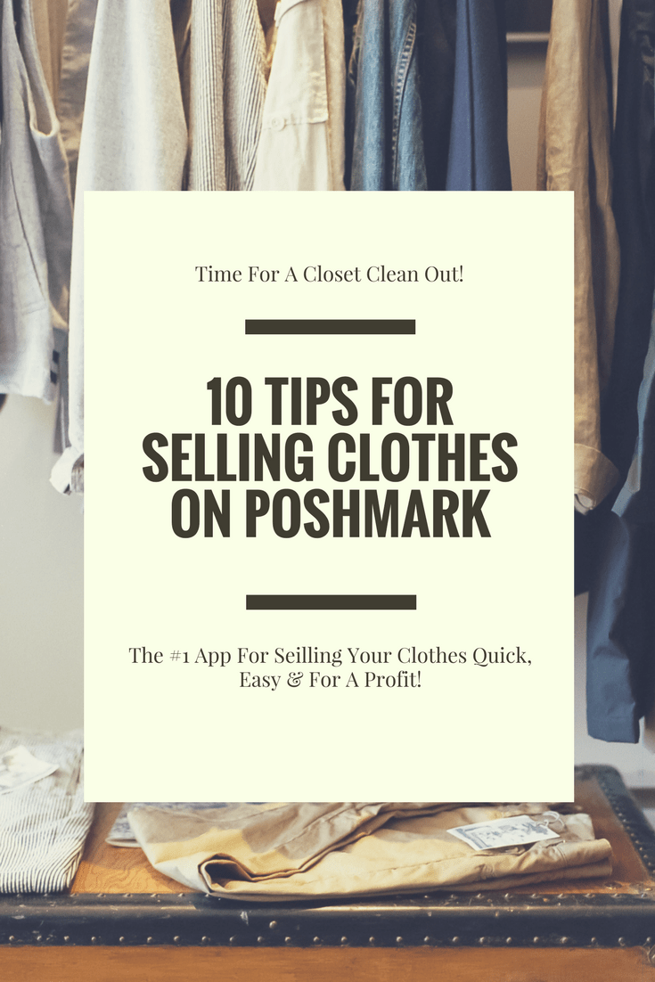10 Tips For Selling Clothes On Poshmark (The Best App For Selling Clothes) |