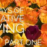 35 Days of Creative Living: Part One