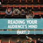 How to Read Your Audience's Mind: Part 2