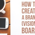 How to Create a Brand *Vision* Board