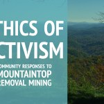 Voices from the Mountains: Activist Ethics & Mountaintop Removal Mining