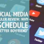 "A Social Media Scheduler Review: Why CoSchedule is a ""Better Boyfriend"""