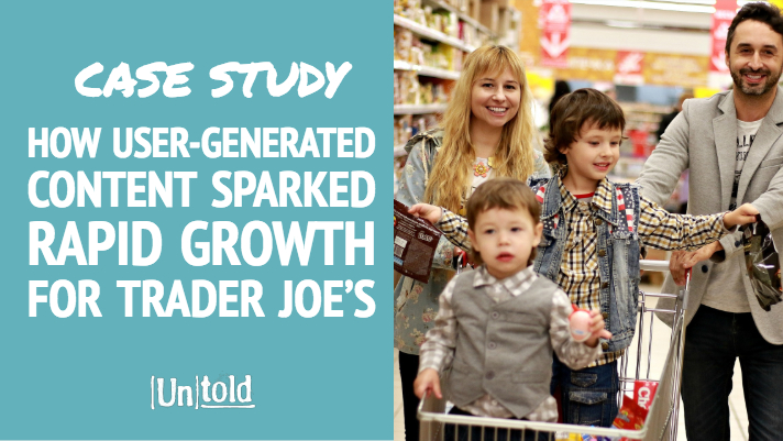 Trader Joe's Content Marketing Case Study
