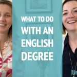 What To Do with an English Degree | Advice for English Graduate Students