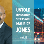 Untold Innovation Stories: Maurice Jones