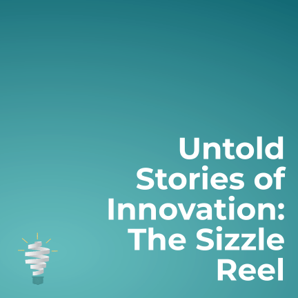 untold stories of innovation podcast sizzle reel