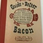 Dear Bacon:  Guide me.