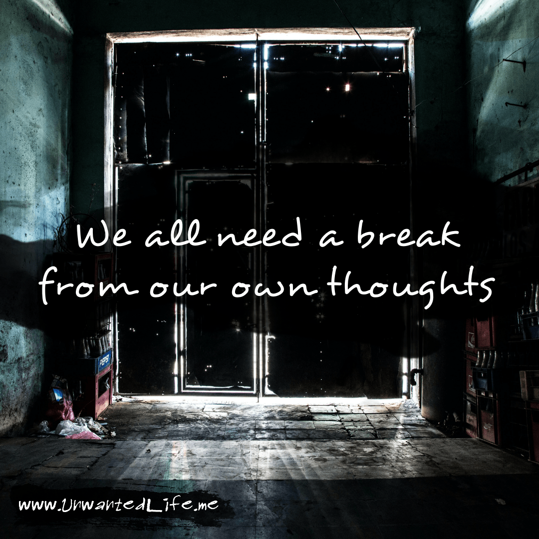 """An image from the inspirational quotes gallery, featuring industrial backgrounds with an inspirational quote that says """"We all need a break from our own thoughts"""""""