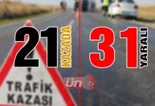 1 haftada 21 Kazada 31 Kişi Yaralandı