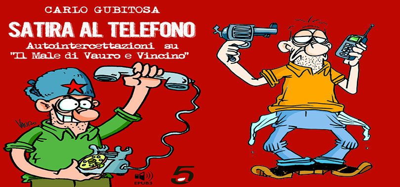 """Satira-al-telefono.-Autointercettazioni-""""Il-Male""""-Vauro-Vincino-Carlo-Gubitosa"""