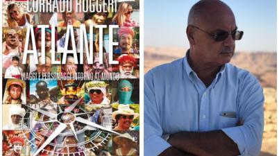 """""""Atlante. Viaggi e personaggi intorno al mondo – La recensione del libro di Corrado Ruggeri"""