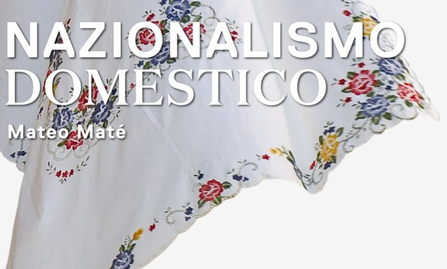 """Alla Galleria Nazionale d'Arte Moderna il """"Nazionalismo Domestico"""" di Mateo Maté"""