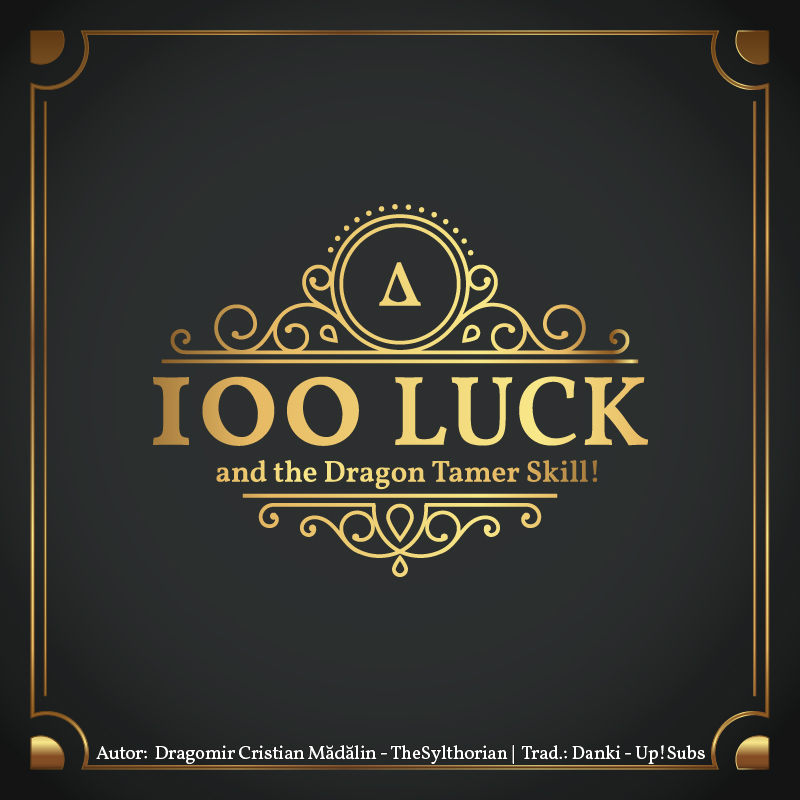 100 Luck and the Dragon Tamer Skill! Arc. 01 - Cap. 14 [Up! - En español]