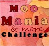 Moo Mania  &  more