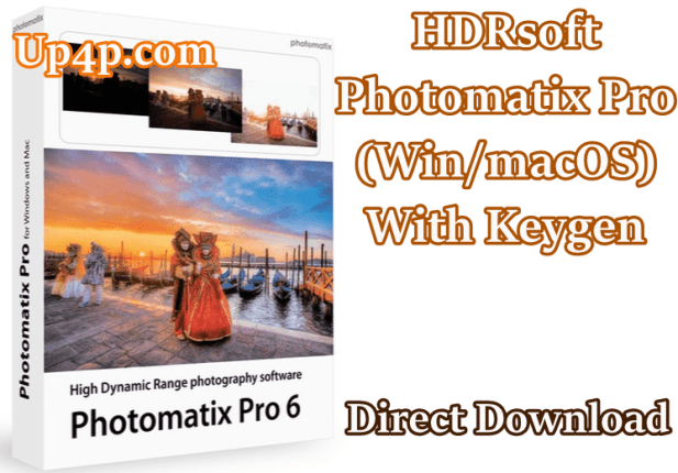 HDRsoft Photomatix Pro 6.1.3 (Win/macOS) With Keygen