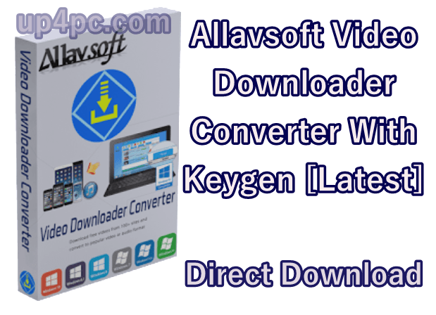 Allavsoft Video Downloader Converter 3.20.0.7230 With Keygen [Latest]