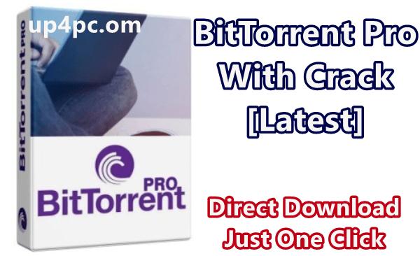 BitTorrent Pro 7.10.5 Build 45374 With Crack [Latest]