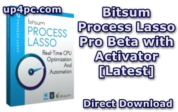 Bitsum Process Lasso Pro 9.4.0.28 Beta with Crack