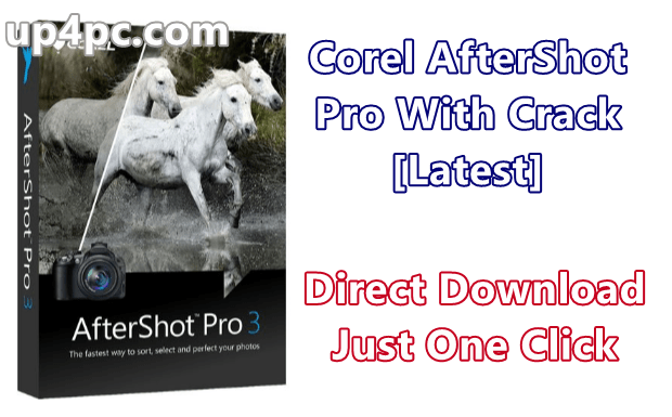 Corel AfterShot Pro 3.6.0.380 With Crack [Latest]