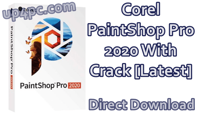 Corel PaintShop Pro 2020 v22.1.0.43 (x64/x86) With Crack [Latest]