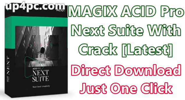 MAGIX ACID Pro Next Suite 1.0.3.30 With Crack [Latest]