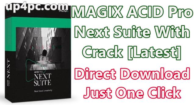 Magix Acid Pro Next Suite 1.0.3.30 With Crack [Latest]