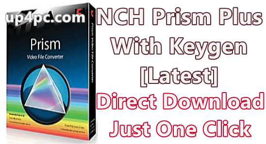 NCH Prism Plus 5.28 Beta With Keygen [Latest]