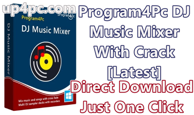 Program4pc Dj Music Mixer 8 3 With Crack Latest Easy To Direct Download Pc Software