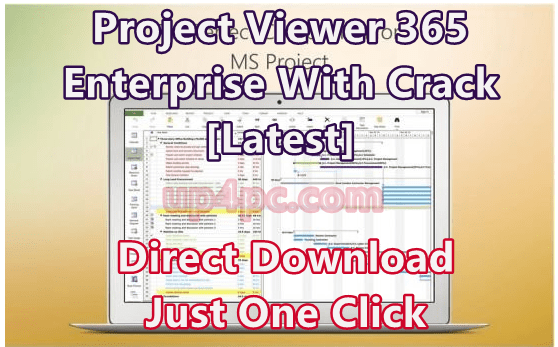 Project Viewer 365 Enterprise 19.75.1004.10895 With Crack [Latest]