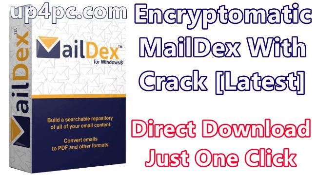 Encryptomatic MailDex 2020 v1.4.7.0 With Crack [Latest]