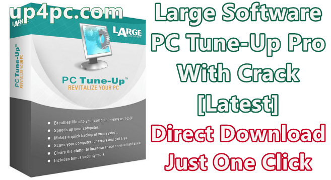 Large Software PC Tune-Up Pro 7.0.0.0 With Crack [Latest]