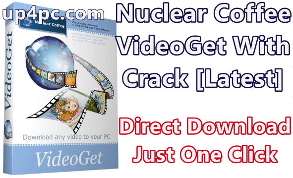 Nuclear Coffee VideoGet 7.0.5.98 With Crack [Latest]