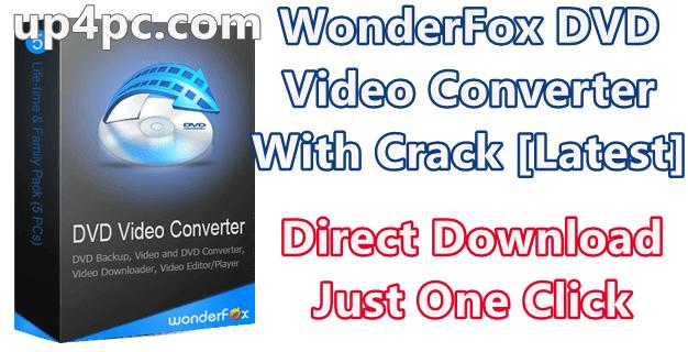 WonderFox DVD Video Converter 18.3 With Crack [Latest]