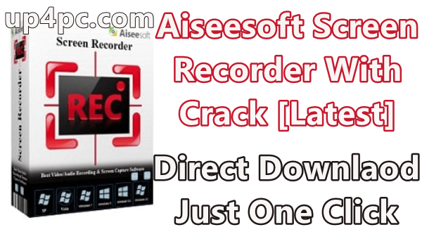 Aiseesoft Screen Recorder 2.1.72 With Crack [Latest]