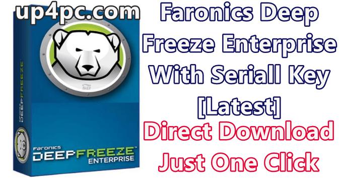 Faronics Deep Freeze Enterprise 8.60.220.5582 With Serial Key [Latest]