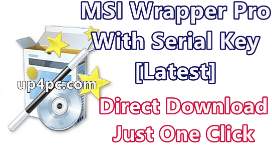 MSI Wrapper Pro 9.0.34 With Serial Key [Latest]