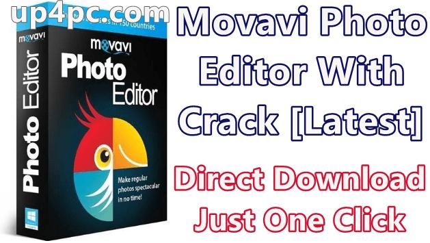 Movavi Photo Editor 6.1.0 With Crack [Latest]